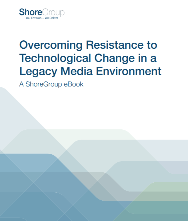 Overcoming Resistance to Technological Change in a Media Environment eBook.png
