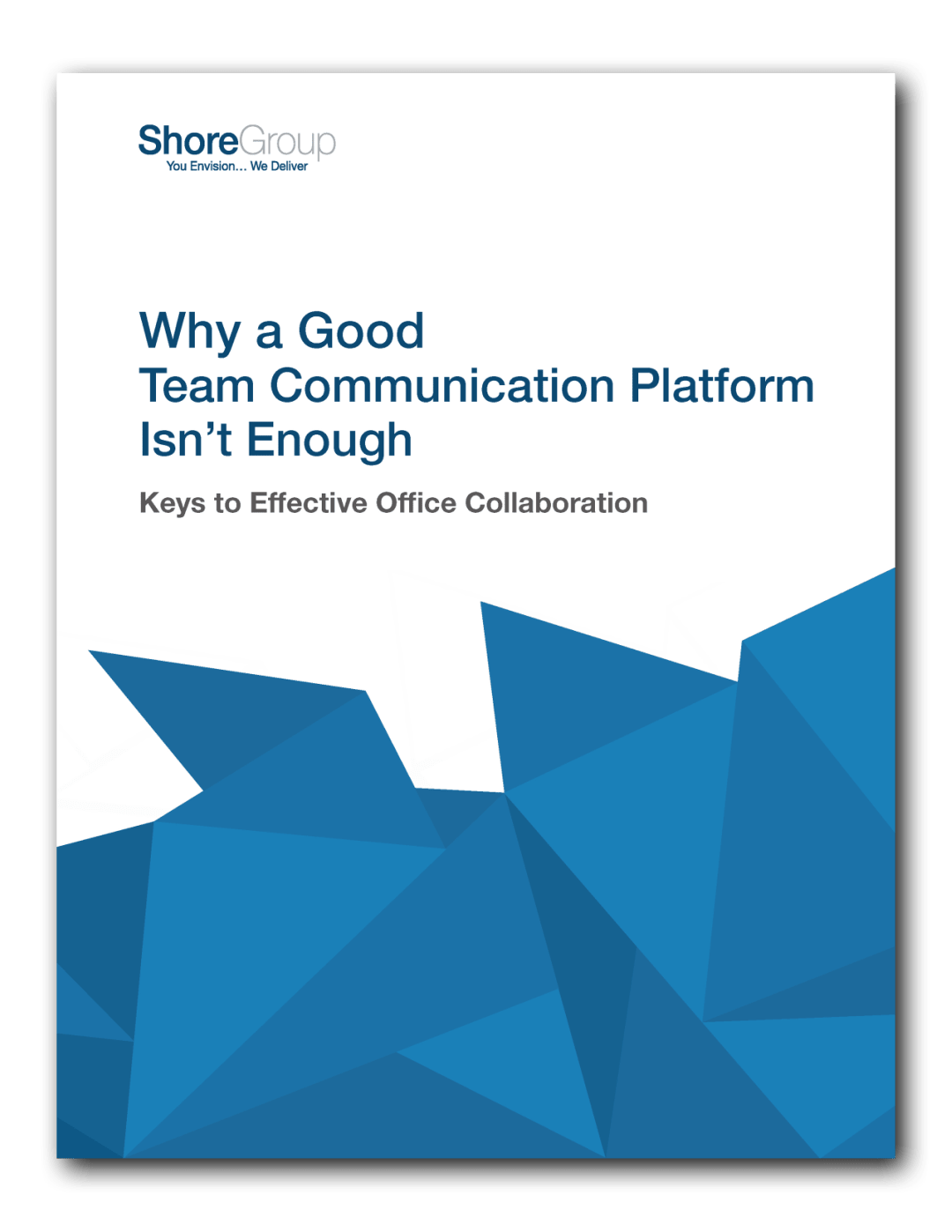 Why a Good Team Communication Platform Isn't Enough Whitepaper ShoreGroup